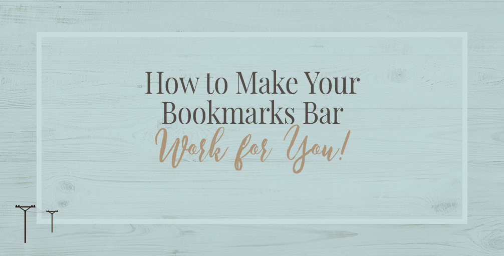 How to Make Your Bookmarks Bar Work For You