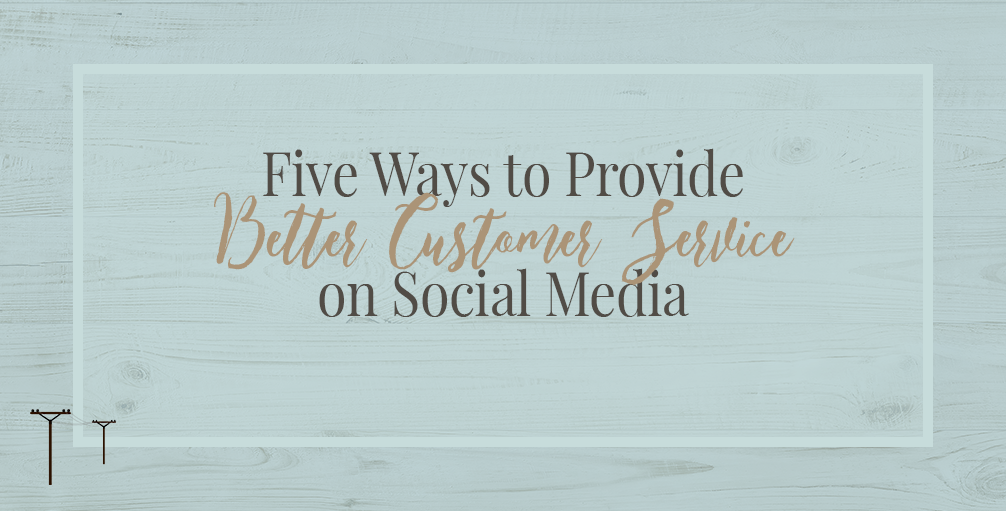 Five Ways to Provide Better Customer Service on Social Media