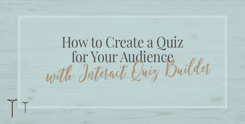 How to Create a Quiz for Your Audience