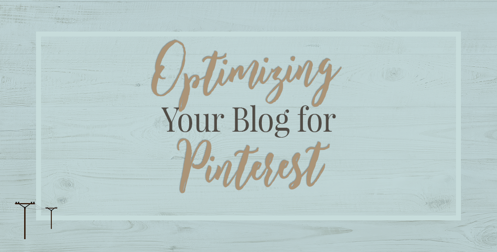Optimizing Your Blog for Pinterest