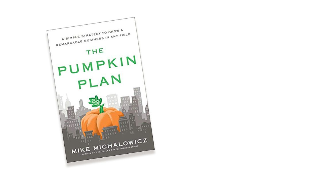 Book Review: 'The Pumpkin Plan' by Mike Michalowicz