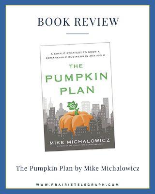 Book Review: The Pumpkin Plan by Mike Michalowicz | Prairie Telegraph Digital Marketing