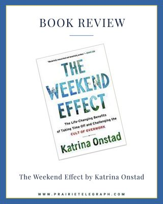 Book review: 'The Weekend Effect' by Katrina Onstad | Prairie Telegraph Digital Marketing