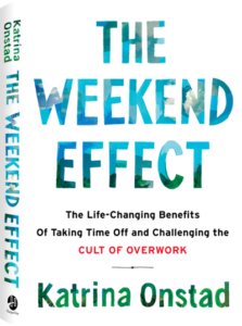 The Weekend Effect by Katrina Onstad #weekendeffect