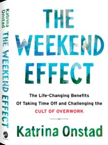 The Weekend Effect by Katrina Onstad #weekendeffect
