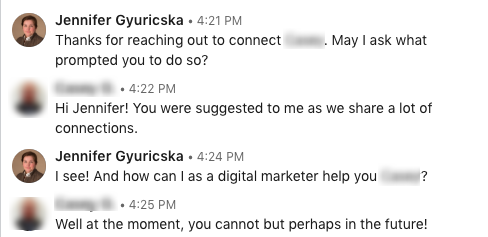 I replied to this person's request with my go-to script. He replied, but he's neither taking me up on my offer nor offering curiousity or value in return.