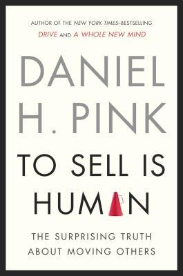To Sell Is Human Daniel H Pink | Book Review | Prairie Telegraph Digital Marketing