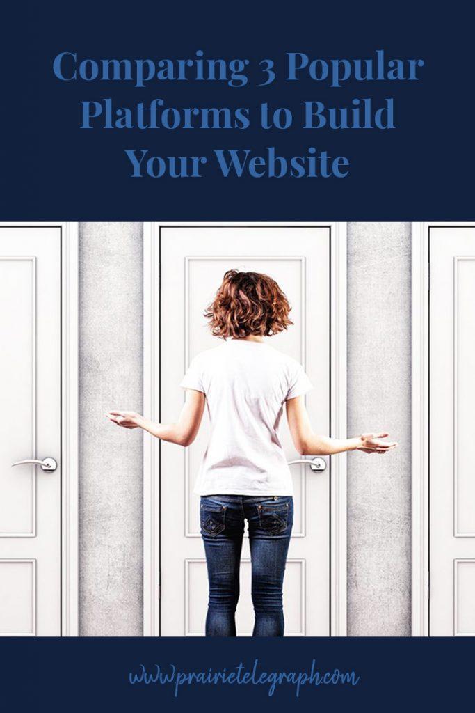 Comparing 3 Popular Platforms to Build Your Website   prairietelegraph.com