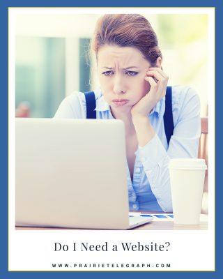 Do I Need a Website? | Prairie Telegraph Digital Marketing