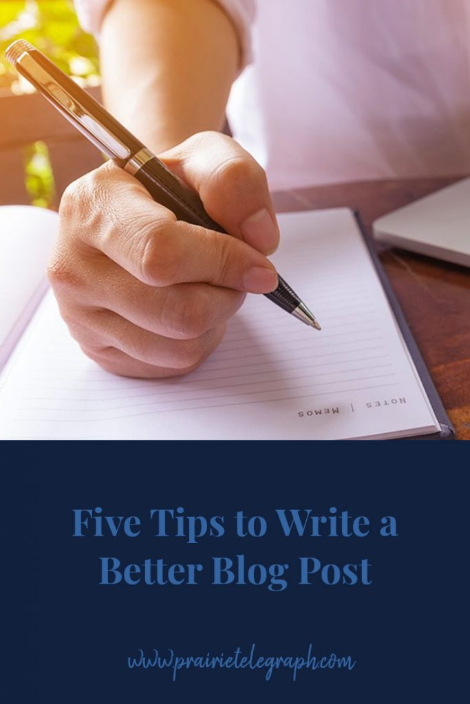Five Tips to Write a Better Blog Post | prairietelegraph.com