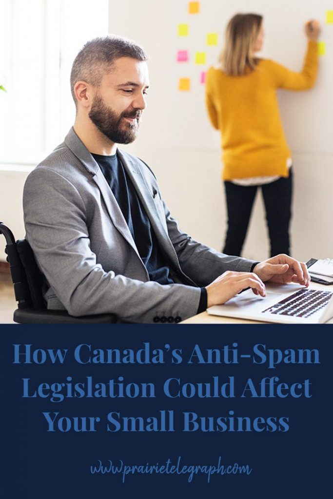 How Canada's Anti-Spam Legislation Could Affect Your Small Business | prairietelegraph.com